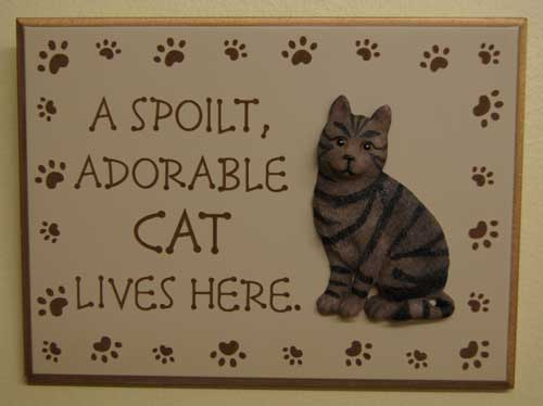 Spoilt cat plaque